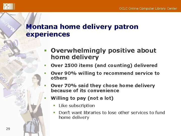 OCLC Online Computer Library Center Montana home delivery patron experiences § Overwhelmingly positive about