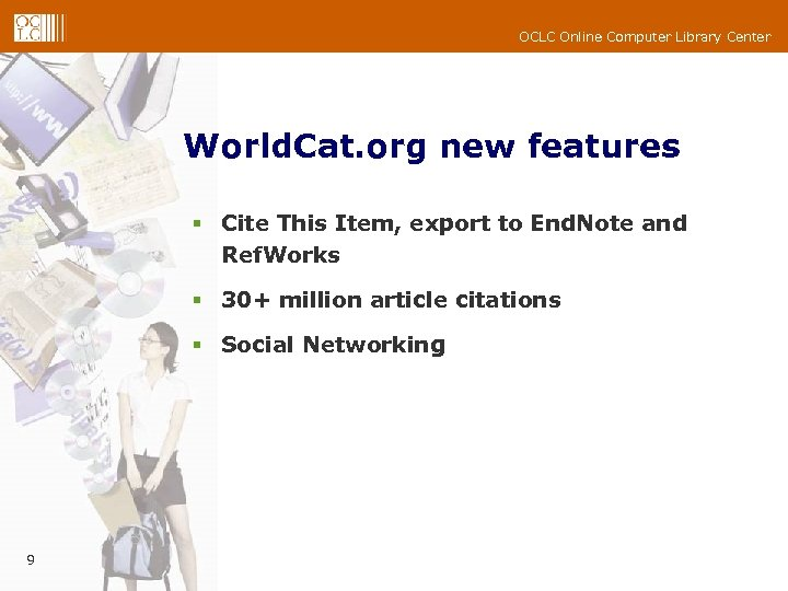 OCLC Online Computer Library Center World. Cat. org new features § Cite This Item,