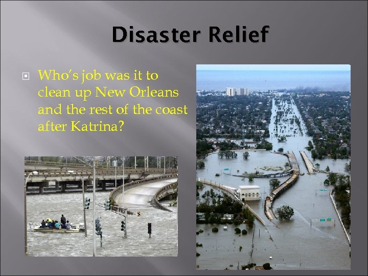Disaster Relief Who's job was it to clean up New Orleans and the rest