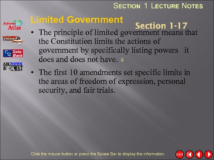 Limited Government Section 1 -17 • The principle of limited government means that the