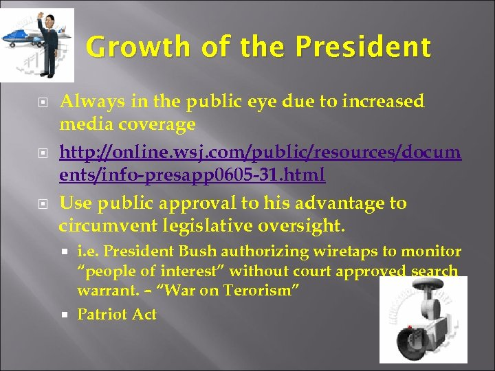 Growth of the President Always in the public eye due to increased media coverage