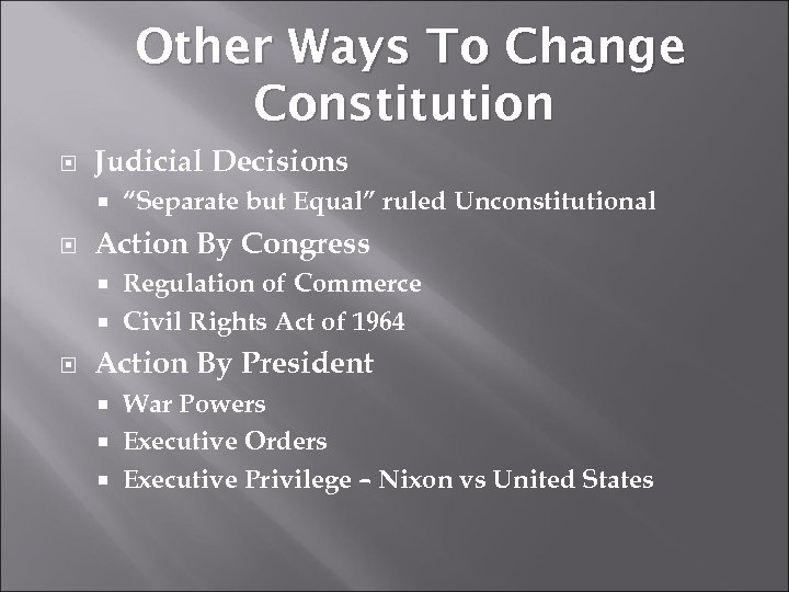 "Other Ways To Change Constitution Judicial Decisions ""Separate but Equal"" ruled Unconstitutional Action By"