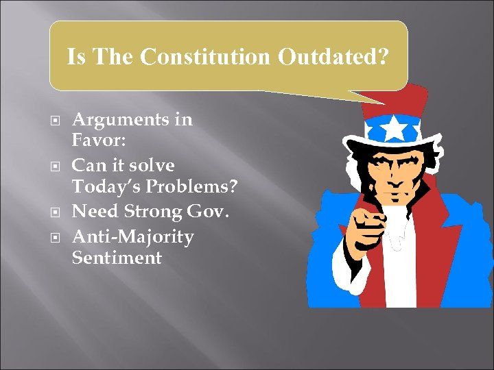 Is The Constitution Outdated? Arguments in Favor: Can it solve Today's Problems? Need Strong