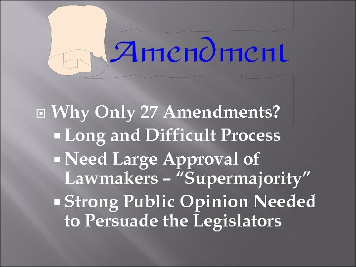 Why Only 27 Amendments? Long and Difficult Process Need Large Approval of Lawmakers