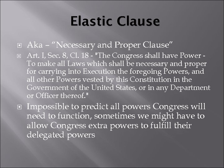 "Elastic Clause Aka – ""Necessary and Proper Clause"" Art. I, Sec. 8, Cl. 18"