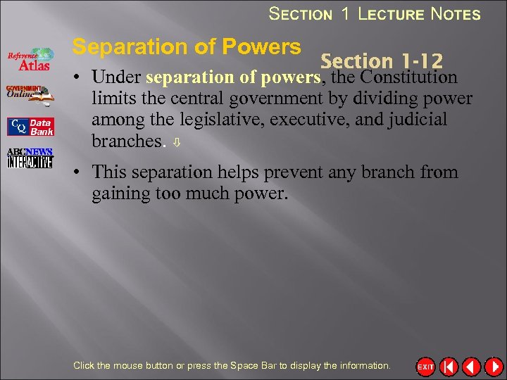 Separation of Powers Section 1 -12 • Under separation of powers, the Constitution limits