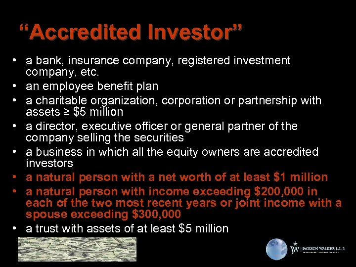 """""""Accredited Investor"""" • a bank, insurance company, registered investment company, etc. • an employee"""