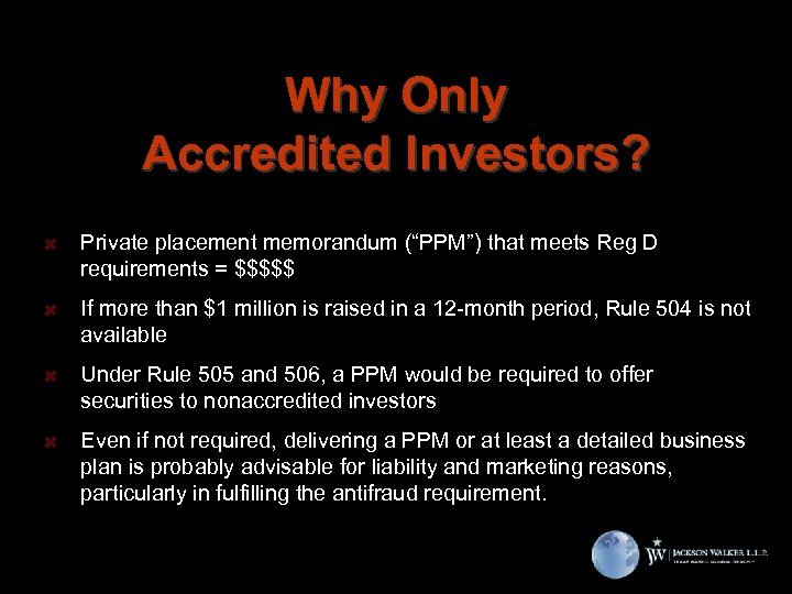 """Why Only Accredited Investors? Private placement memorandum (""""PPM"""") that meets Reg D requirements ="""