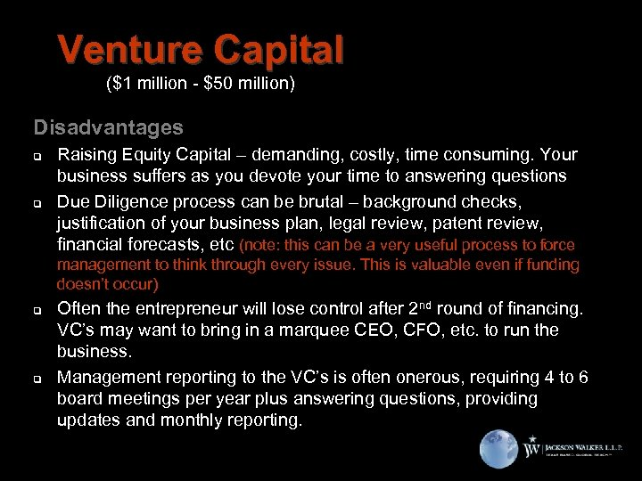 Venture Capital ($1 million - $50 million) Disadvantages q q Raising Equity Capital –