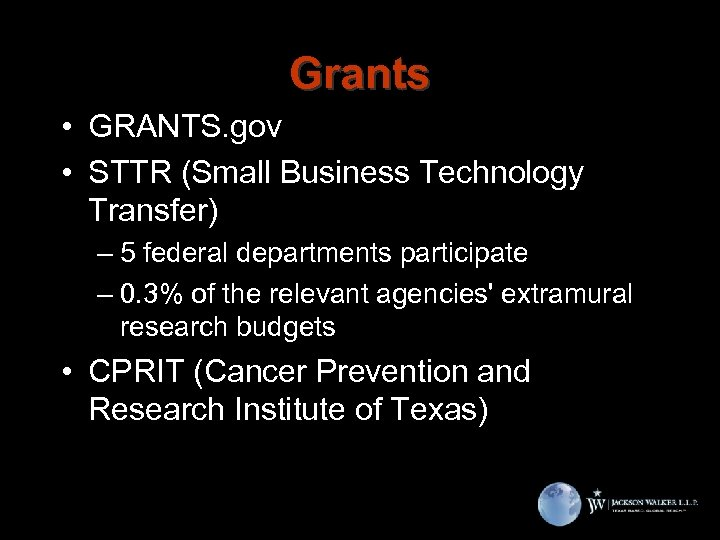 Grants • GRANTS. gov • STTR (Small Business Technology Transfer) – 5 federal departments