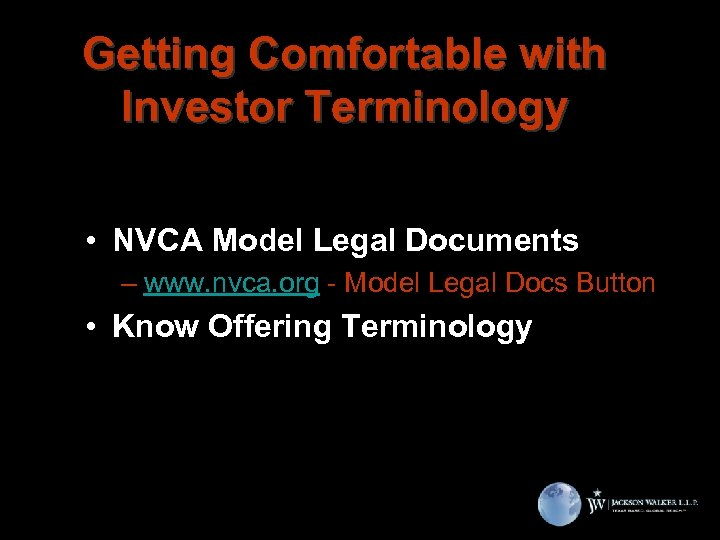 Getting Comfortable with Investor Terminology • NVCA Model Legal Documents – www. nvca. org