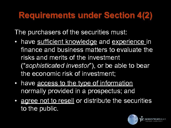 Requirements under Section 4(2) The purchasers of the securities must: • have sufficient knowledge