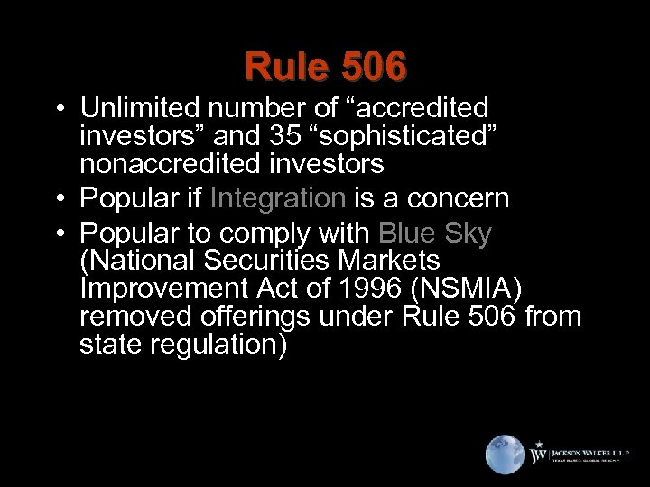 """Rule 506 • Unlimited number of """"accredited investors"""" and 35 """"sophisticated"""" nonaccredited investors •"""