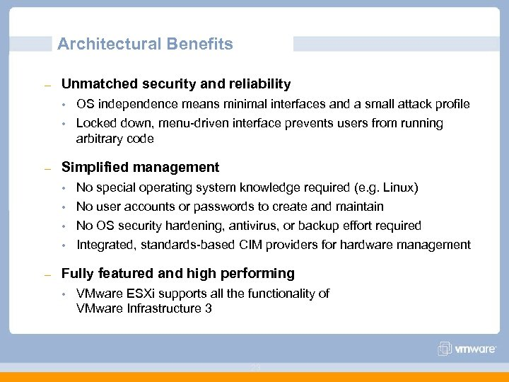 Architectural Benefits – Unmatched security and reliability OS independence means minimal interfaces and a