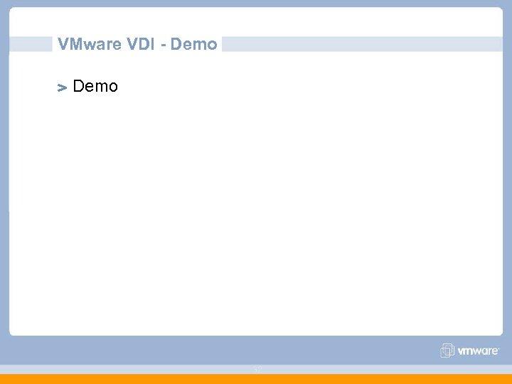 VMware VDI - Demo 32