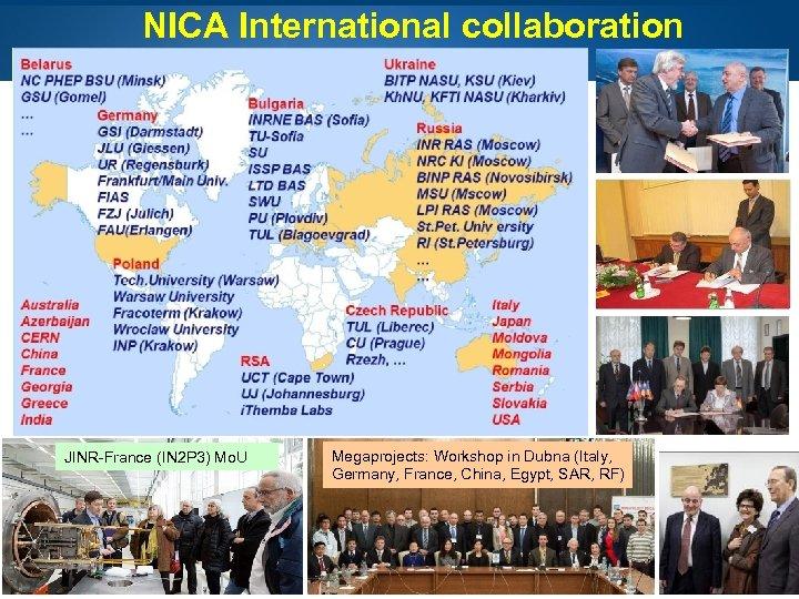 NICA International collaboration JINR-France (IN 2 P 3) Mo. U Page 3 Megaprojects: Workshop