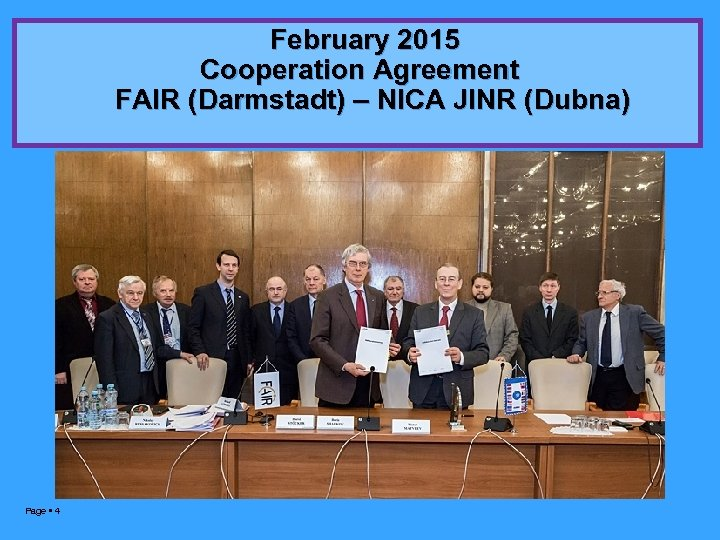 February 2015 Cooperation Agreement FAIR (Darmstadt) – NICA JINR (Dubna) Page 4