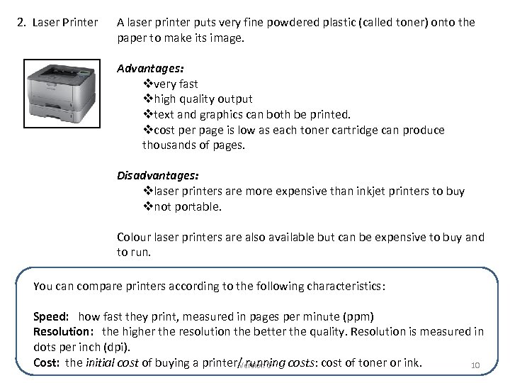 2. Laser Printer A laser printer puts very fine powdered plastic (called toner) onto