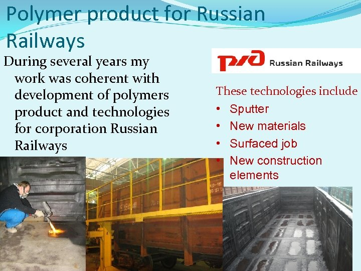 Polymer product for Russian Railways During several years my work was coherent with development