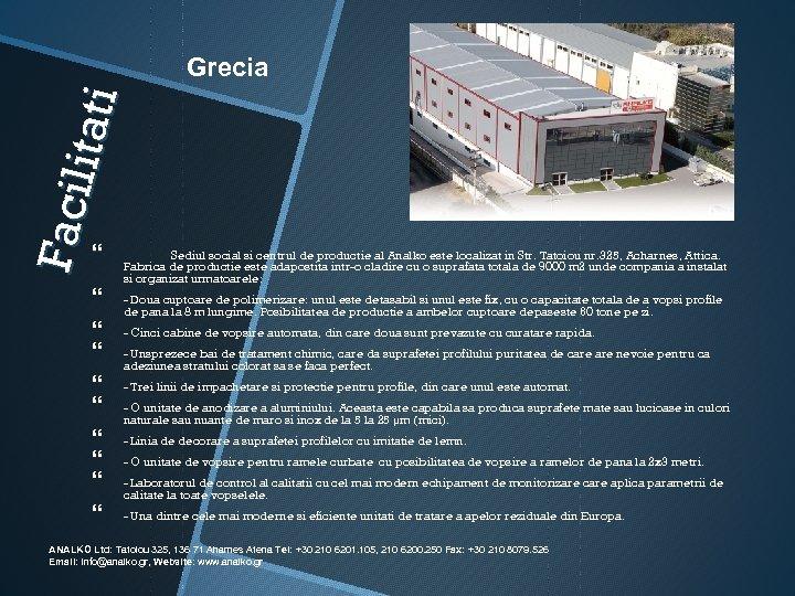 Faci l ita ti Grecia Sediul social si centrul de productie al Analko este