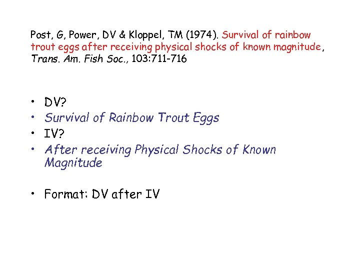 Post, G, Power, DV & Kloppel, TM (1974). Survival of rainbow trout eggs after