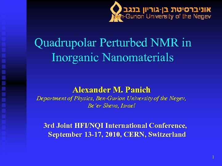 Quadrupolar Perturbed NMR in Inorganic Nanomaterials Alexander M. Panich Department of Physics, Ben-Gurion University