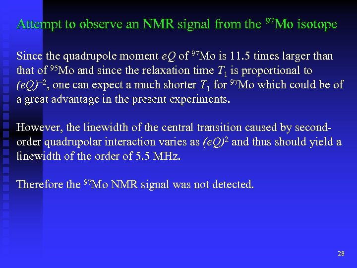 Attempt to observe an NMR signal from the 97 Mo isotope Since the quadrupole