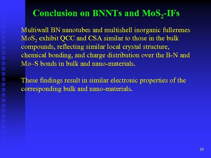 Conclusion on BNNTs and Mo. S 2 -IFs Multiwall BN nanotubes and multishell inorganic