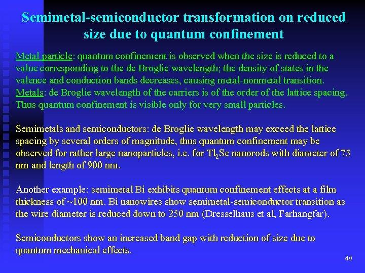 Semimetal-semiconductor transformation on reduced size due to quantum confinement Metal particle: quantum confinement is