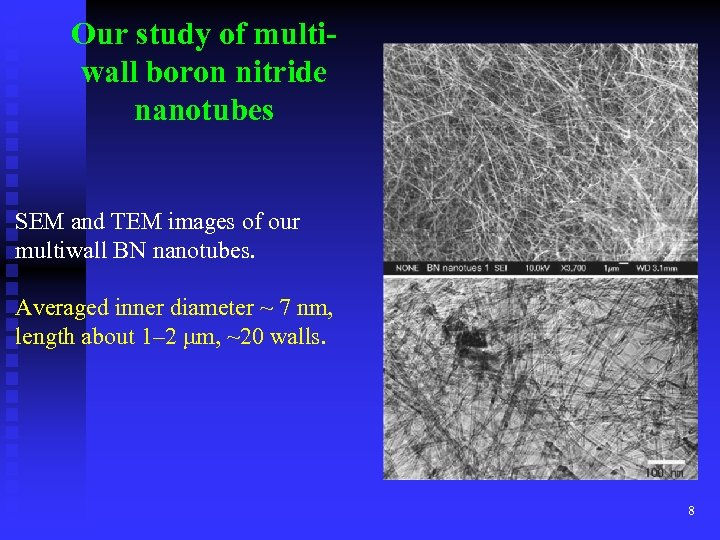 Our study of multiwall boron nitride nanotubes SEM and TEM images of our multiwall