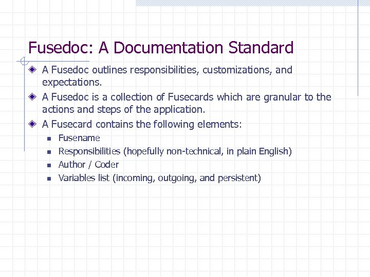 Fusedoc: A Documentation Standard A Fusedoc outlines responsibilities, customizations, and expectations. A Fusedoc is