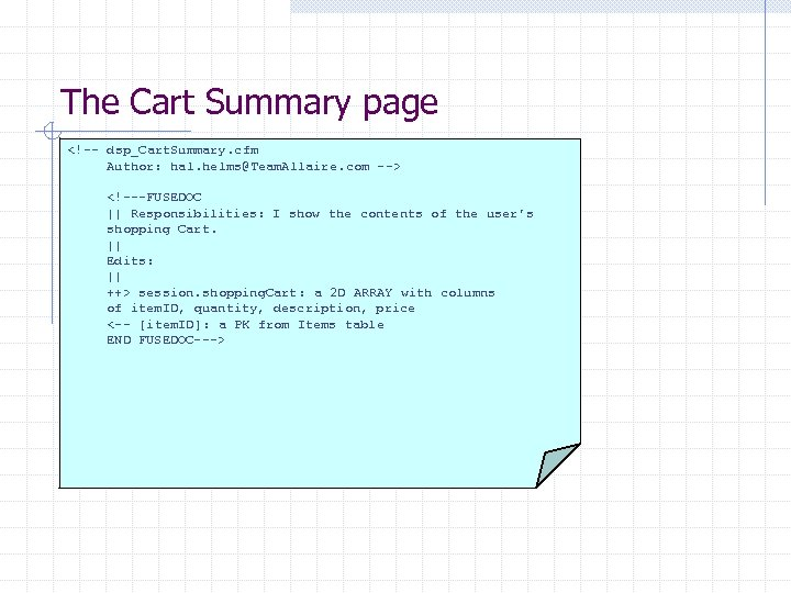 The Cart Summary page <!-- dsp_Cart. Summary. cfm Author: hal. helms@Team. Allaire. com -->
