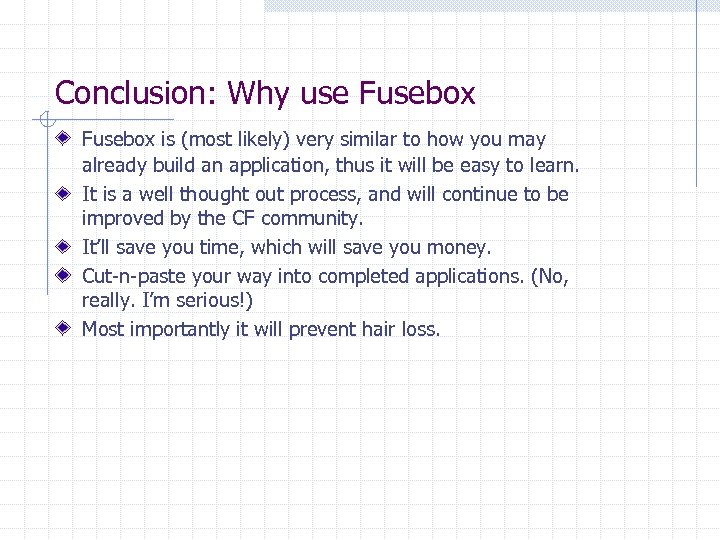 Conclusion: Why use Fusebox is (most likely) very similar to how you may already