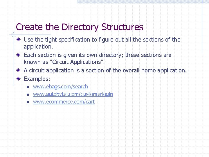 Create the Directory Structures Use the tight specification to figure out all the sections