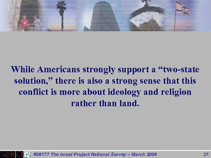 """While Americans strongly support a """"two-state solution, """" there is also a strong sense"""