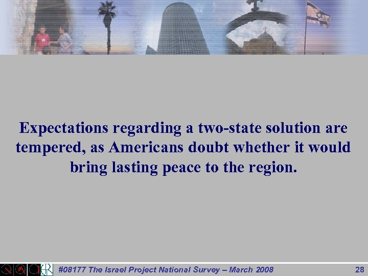 Expectations regarding a two-state solution are tempered, as Americans doubt whether it would bring