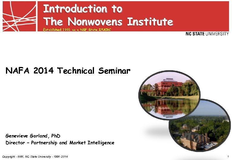 Introduction to The Nonwovens Institute Established 1991 as a NSF State I/UCRC NAFA 2014