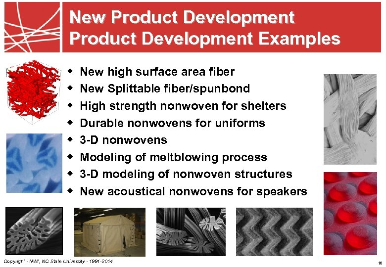 New Product Development Examples w w w w New high surface area fiber New