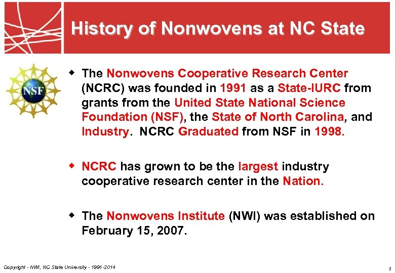 History of Nonwovens at NC State w The Nonwovens Cooperative Research Center (NCRC) was