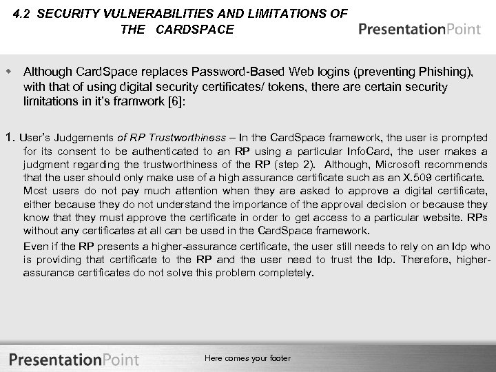 4. 2 SECURITY VULNERABILITIES AND LIMITATIONS OF THE CARDSPACE w Although Card. Space replaces