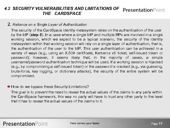 4. 2 SECURITY VULNERABILITIES AND LIMITATIONS OF THE CARDSPACE 2. Reliance on a Single