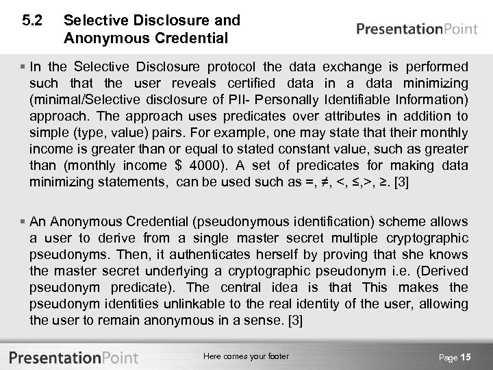 5. 2 Selective Disclosure and Anonymous Credential § In the Selective Disclosure protocol the