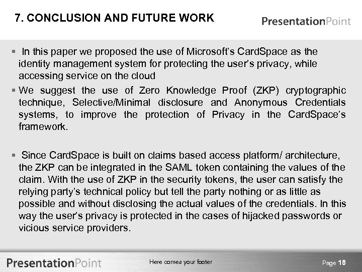 7. CONCLUSION AND FUTURE WORK § In this paper we proposed the use of