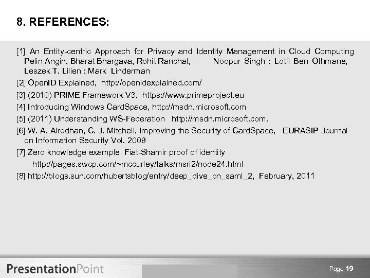 8. REFERENCES: [1] An Entity-centric Approach for Privacy and Identity Management in Cloud Computing