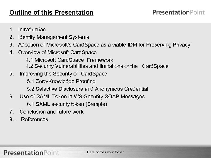 Outline of this Presentation 1. Introduction 2. Identity Management Systems 3. Adoption of Microsoft's