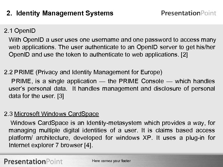 2. Identity Management Systems 2. 1 Open. ID With Open. ID a user uses