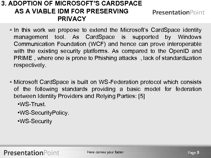 3. ADOPTION OF MICROSOFT'S CARDSPACE AS A VIABLE IDM FOR PRESERVING PRIVACY § In