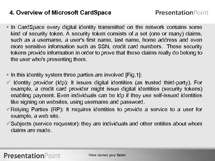 4. Overview of Microsoft Card. Space § In Card. Space every digital identity transmitted