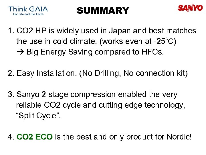 SUMMARY 1. CO 2 HP is widely used in Japan and best matches the