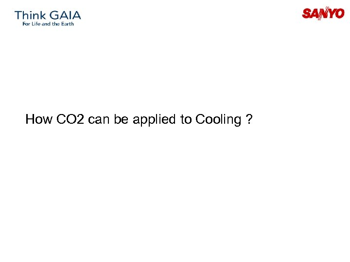 How CO 2 can be applied to Cooling ?